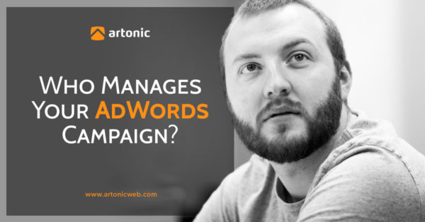 who manages your adwords campaign