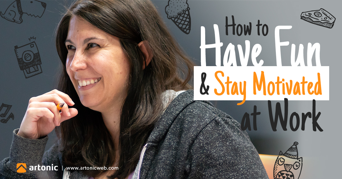 How to have fun and stay motivated at work